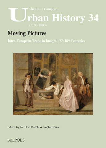 Moving Pictures. Intra-European Trade in Images, 16th-18th Centuries